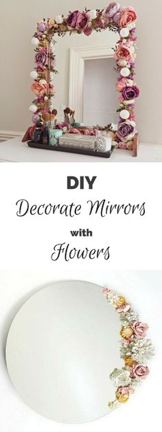 Use dried flowers glued to the frame - or directly on the mirror for a more minimalist effect. May need to mount mirror for hanging if unframed