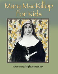 Mary MacKillop For Kids - Homeschooling Downunder Church History, Religious Education, Catholic Saints, Little Flowers, Mosaic Glass, Art For Kids, Literacy, Activities For Kids, Religion