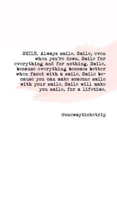 always smile. Goal Quotes, Best Quotes, Always Smile Quotes, Tumblr Face, Life Goals List, Goals Tumblr, Videos Tumblr, Motivation Goals, Inspirational Videos