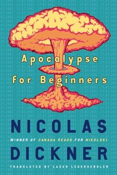Apocalypse for Beginners by Nicolas Dickner