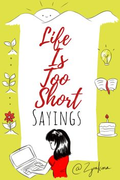Life Is Too Short Sayings #lifequotes #quotes #sayings #motivation