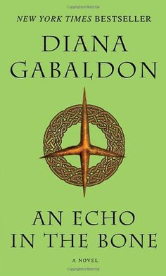 An Echo in the Bone: A Novel (Outlander) by Diana Gabaldon,http://www.amazon.com/dp/0440245680/ref=cm_sw_r_pi_dp_binXsb0THRZRQBWA