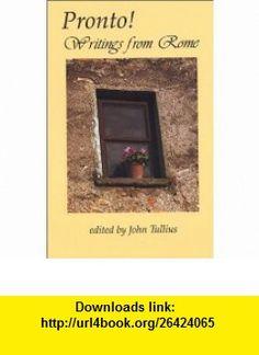 Pronto! Writings from Rome (9780971663817) John Tullius, Elizabeth Engstrom, John Tullius , ISBN-10: 0971663815  , ISBN-13: 978-0971663817 ,  , tutorials , pdf , ebook , torrent , downloads , rapidshare , filesonic , hotfile , megaupload , fileserve