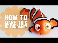 Learn how to make Nemo from Finding Nemo - Fondant Cake Decorating Tutorial - YouTube