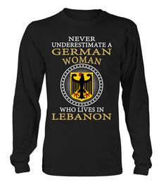 Never Underestimate a German Woman Who Lives in German Country T-Shirt #NeverUnderestimateAGermanWoman