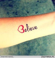 Believe tatoo ♥
