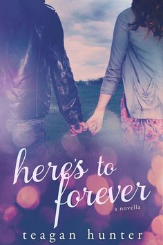 ~ Cover Reveal ~  Here's to Forever (Here's To #1.5) by Teagan Hunter Photo by Lindee Robinson Photography Models: Kelly Kirstein and Travis Bendall  Contemporary Romance  Click share to spread the cover love!