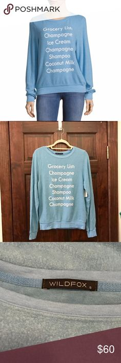 NWT Wildfox Grocery List 5AM Sweater, Light Blue S NWT Wildfox 'Grocery List 5AM' sweater/baggy beach jumper in shimmer blue, size small (S) but can fit XS-M. Features boat neckline and long sleeves with banded cuffs in a pullover style that's beyond comfy and super cute! Moved and must sell everything listed on Posh and more ASAP as it doesn't fit in new apartment!!! lol offers welcome & bundles on discounts always 15% :) just ask and I'll see if possibly I can discount the bundle even…