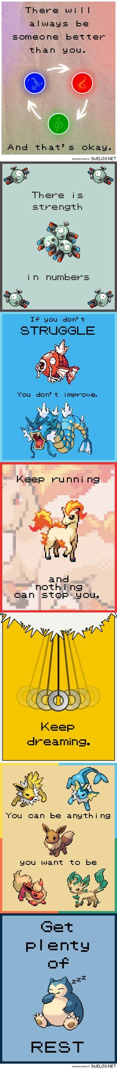 Motivational Pokemon Posters  I read this while listening to the end of the Firebird Suite (1919 version). Pretty inspirational.