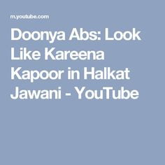 Doonya Abs: Look Like Kareena Kapoor in Halkat Jawani - YouTube