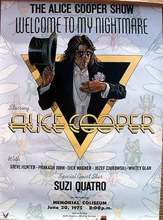 THE ALICE COOPER SHOW / WELCOME TO MY NIGHTMARE Starring ALICE COOPER with Steve Hunter, Prakash John, Dick Wagner, Josef Chirowaki, Whitey Glan and special guest star SUZI QUATRO - June 20, 1975 at the Memorial Coliseum (Portland)