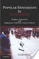 Trejo, Guillermo. Popular movements in autocracies. Cambridge University Press, 2012