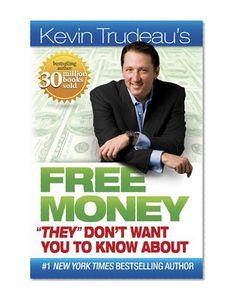 """Bestseller books online Free Money """"They"""" Don't Want You to Know About Kevin Trudeau  http://www.ebooknetworking.net/books_detail-B004TE6A3E.html"""