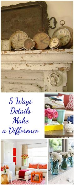 5 Ways Details Make a Difference • Tips & Ideas!