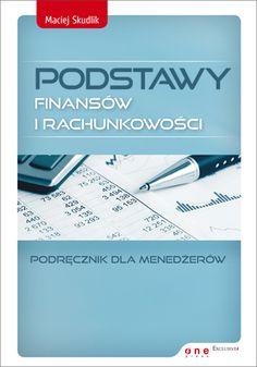 """""""Podstawy finansów i rachunkowości. Podręcznik dla menedżerów"""" Macieja Skudlika to książka o finansach dla niefinansistów. Przystępnym językiem wyjaśnia mechanizmy świata rachunkowości i ekonomii i uczy jak praktycznie zarządzać finansami przedsiębiorstwa."""