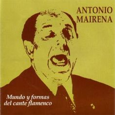 Mundo y formas del cante flamenco - Antonio Mairena: http://aladi.diba.cat/record=b1813507~S171*cat