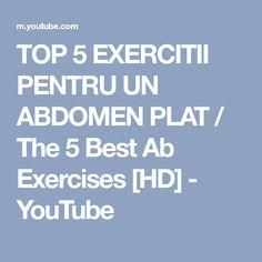 TOP 5 EXERCITII PENTRU UN ABDOMEN PLAT / The 5 Best Ab Exercises [HD] - YouTube