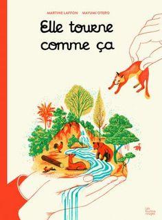 Un voyage au centre de la Terre pour savoir comment elle tourne http://histoiresetgourmanlises.com/2015/01/13/elle-tourne-comme-ca-martine-laffon-mayumi-otero-ed-les-fourmis-rouges-2014/