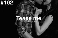 Marriage Bucket List: tease each other. Via WinMyHeartT on Tumblr. ☐ #love #marriage #spouse #sexy