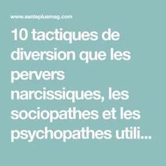 10 tactiques de diversion que les pervers narcissiques, les sociopathes et les psychopathes utilisent pour vous manipuler