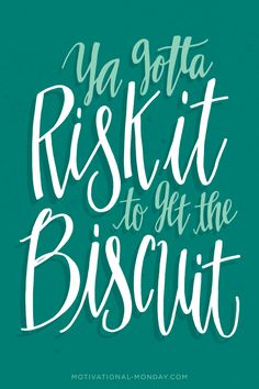 Ya Gotta Risk It To Get The Biscuit by Eliza Cerdeiros Prints available here!