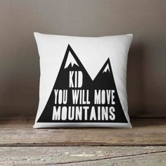 Navajo Pillow - Mountain Quote - Nursery Pillow - Aztec Pillow - Baby Bedding - Kids Decor - Monochrome Nursery Decor - Tribal Throw Pillow
