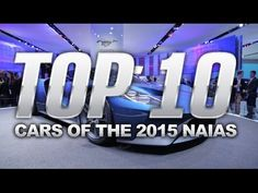 Top 10 Cars of the 2015 Detroit Auto Show  #car #review #latest #LatestCarNews #auto
