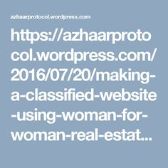 https://azhaarprotocol.wordpress.com/2016/07/20/making-a-classified-website-using-woman-for-woman-real-estate-classified-script/