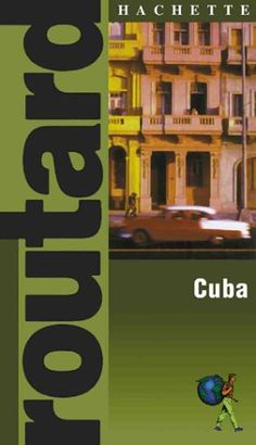 Routard: Cuba: The Ultimate Food, Drink and Accomodation Guide by Hachette http://www.amazon.ca/dp/1842020625/ref=cm_sw_r_pi_dp_0ilgvb1D4XTA6