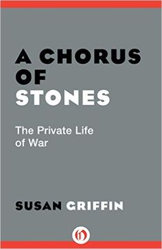 A Chorus of Stones: The Private Life of War by Susan Griffin (2080kb/383p) #Kindle #EarlyBirdBooks
