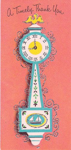 A Timely Thank You    Vintage greeting card.  Circa 1950s.  Maker unknown.