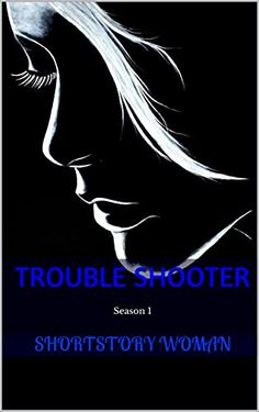 Trouble Shooter: Season 1 (Trouble Shooter Series) von Shortstory Woman Season 1, Promotion, Woman, Book, Movie Posters, Authors, Film Poster, Women, Book Illustrations