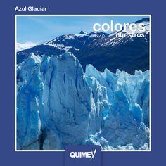 Imaginá lo más lindo del Perito Moreno en tus paredes. #ColoresNuestros
