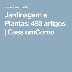 Jardinagem e Plantas: 493 artigos | Casa umComo