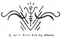 """""""I will achieve my dreams"""" sigil for Sigil requests are currently closed -Mod Pyre Witch Symbols, Alchemy Symbols, Magic Symbols, Viking Symbols, Egyptian Symbols, Viking Runes, Ancient Symbols, Magick Spells, Witchcraft"""