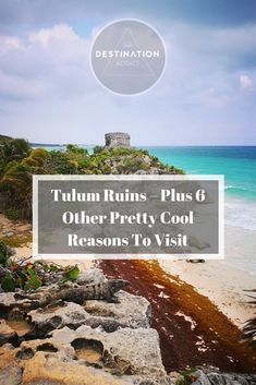 See how we got on in Tulum famous ruins as well as 6 cool reasons to visit....
