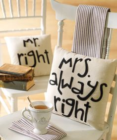 'Mr. Right' and 'Mrs. Always Right' Pillows