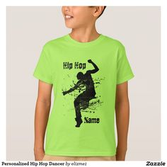 Personalized #HipHop Dancer #tshirt with your name and your choice of colors.