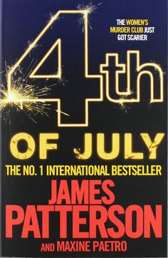 4th of July (Womens Murder Club 4) - James Patterson With Maxine Paetro, James Patterson