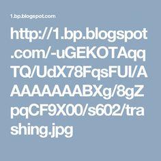 http://1.bp.blogspot.com/-uGEKOTAqqTQ/UdX78FqsFUI/AAAAAAAABXg/8gZpqCF9X00/s602/trashing.jpg