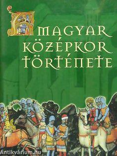 A magyar középkor története