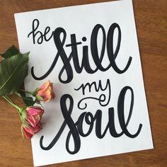 8 x 10 Be Still My Soul Print by LoveTooDesign on Etsy