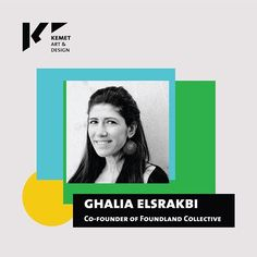 Ghalia Elsrakbi - Co-founder of Foundland Collective - will be the session leader of Kemet's infographic course. - She is a Syrian- Dutch designer, artist and researcher. - She completed a bachelor in Graphic Design at Artez Hogeschool voor de Kunst, Arnhem, followed by a Masters in Design at the Sandberg Institute, Amsterdam. - In 2009, she followed a post-graduate research at Jan van Eyck Academy in Maastricht - She Co-founded Foundland Collective, which is an art and design practice based…