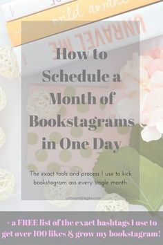 How to schedule a month of bookstagrams in one day. It doesn't have to be as time consuming as people make it out to be. I'm giving you the exact tools I use to kick bookstagram ass every month. Click through to read the full post and get a list of the exact hashtags I use to get over 100 likes on my pictures.. - unboundpages.com