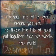 - Desmond Tutu