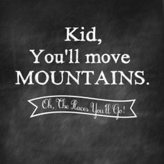 Free chalkboard prints with quotes from Oh, the Places You'll Go! from Dr. Seuss!