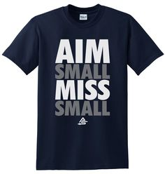 26e054ab1c9d4 Aim Small Miss Small Archery T-Shirt Archery and Sniper T-Shirt available at