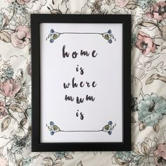Home is where mum is - Framed Typography Quote A4 Print - Mother's Day gift