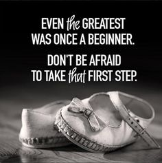 Even the greatest was once a beginner