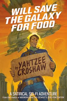 Will Save the Galaxy for Food by Yahtzee Croshaw - Will read for food. - $12.99